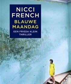 nicci french blauwe maandag Spannend, vlot leesbaar en een boeiende hoofdpersoon. Eerste deel van de serie waarin Frieda Klein, psychotherapeut de politie helpt. Prettige (nou ja prettig :)) verstrooiing.