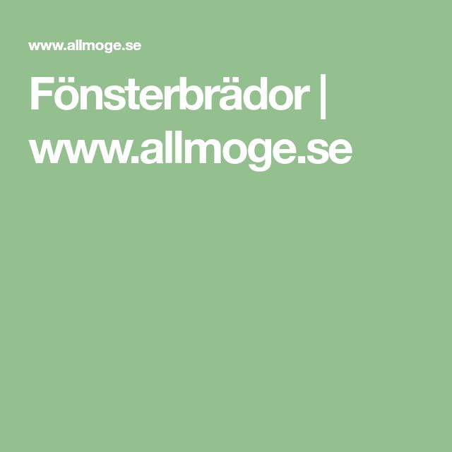 Fönsterbrädor   www.allmoge.se