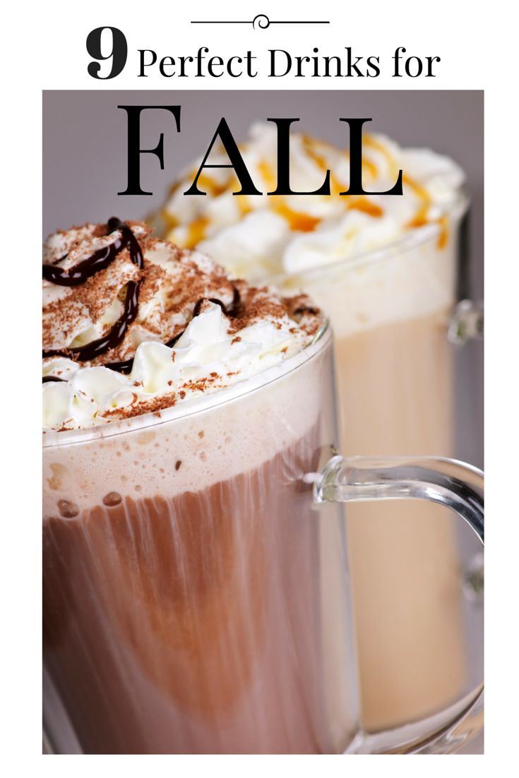 9 Perfect Drinks for Fall. Bundle up, sit by the fire and enjoy these cocktails, teas, and coffee drinks made especially for the harvest season!