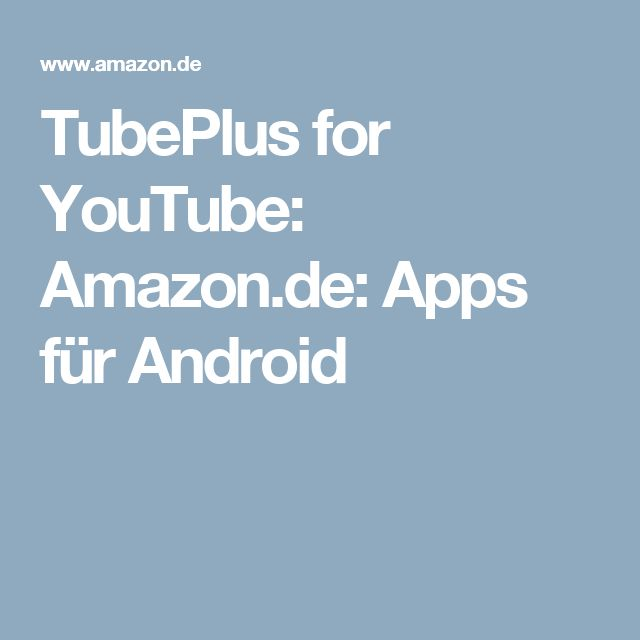 TubePlus for YouTube: Amazon.de: Apps für Android