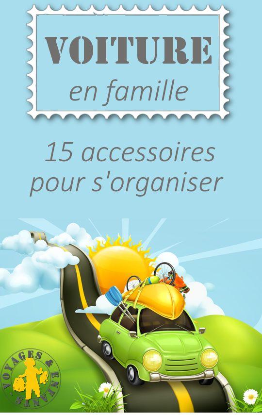 Prendre la voiture en famille: 15 accessoires pour bien s'organiser - boite, organisateur de voiture, protection solaire, miroir, chauffe biberon etc...