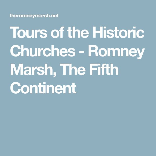 Tours of the Historic Churches - Romney Marsh, The Fifth Continent