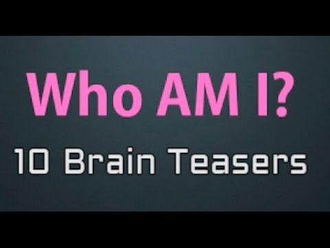 Who Am I?  - 10 Brain teasers