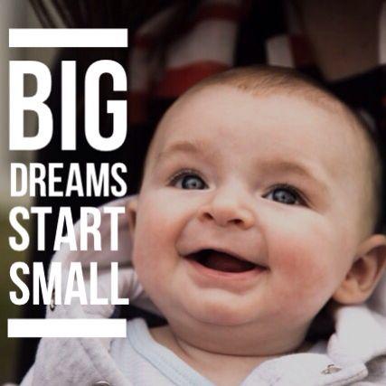 Big Dreams Start Small  www.grant-vanaswegen.com
