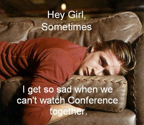 hey girl sometimes i get so sad when we can 39 t watch conference together a throwback to a post. Black Bedroom Furniture Sets. Home Design Ideas