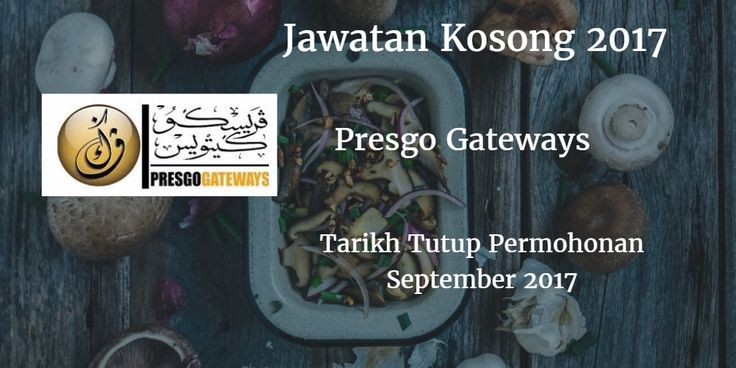 Jawatan Kosong PRESGO GATEWAYS September 2017