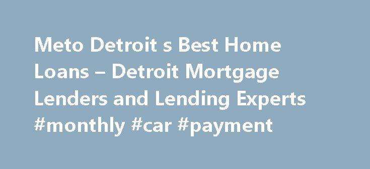 Meto Detroit s Best Home Loans – Detroit Mortgage Lenders and Lending Experts #monthly #car #payment http://remmont.com/meto-detroit-s-best-home-loans-detroit-mortgage-lenders-and-lending-experts-monthly-car-payment/  #best home loans # Scarface Mansion Sells for $22.7 Million Below Asking Nov 17, 2015 by After 17 months on and off the market, the Mediterranean -style mansion where Scarface left its bloody mark on cinematic history has sold for a whopping $ 22.7 million less than its…
