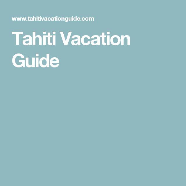 Tahiti Vacation Guide