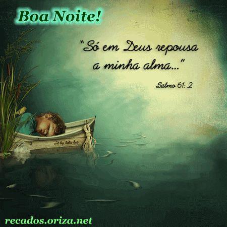 Salmo de Boa Noite!                                                                                                                                                      Mais