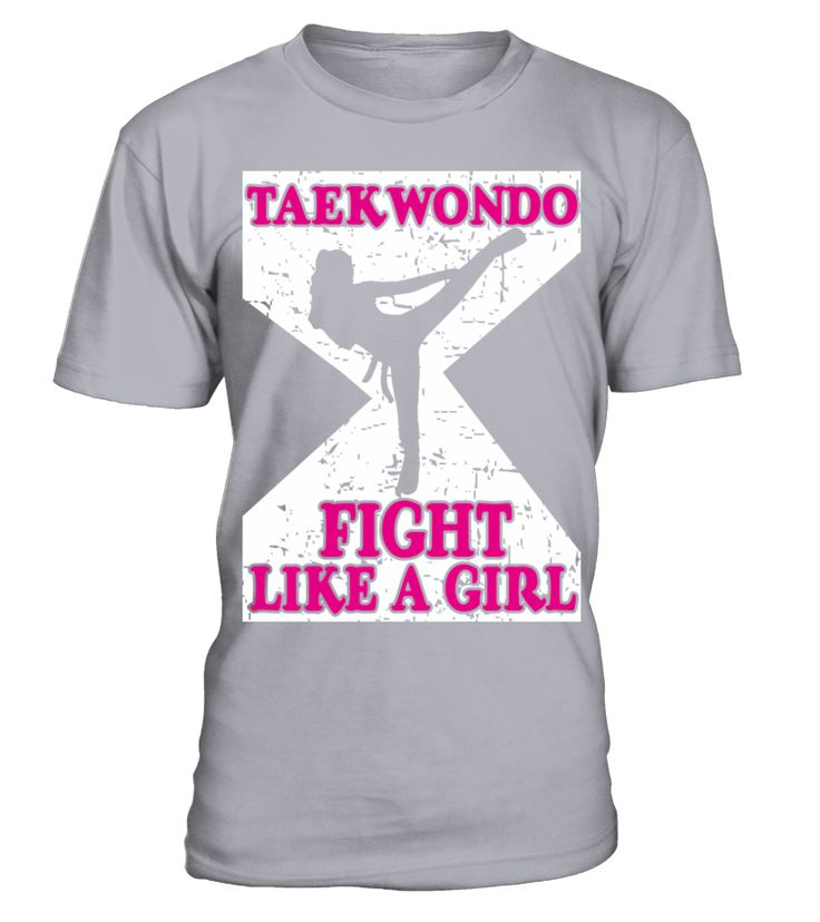 Taekwondo Fight Like A Girl Tough Women Shirt