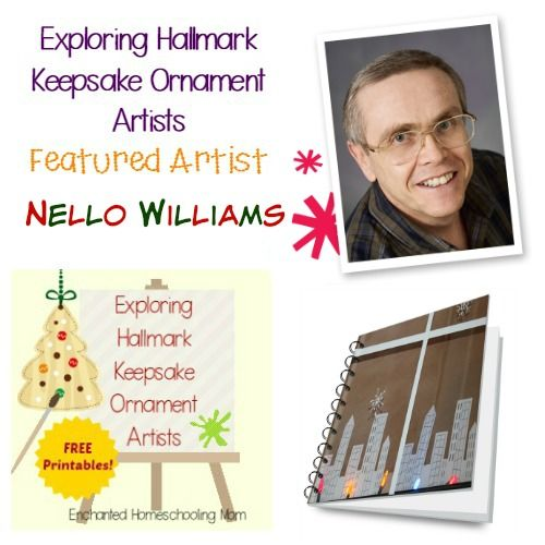 Come find fun facts and learning activities to study Nello Williams in this month's featured artist in the Exploring Hallmark Keepsake Ornament Artist Series with FREE printables! #hallmark #exploringhallmarkkeepsakeornamentartists #artiststudy #homeschool #freeprintable
