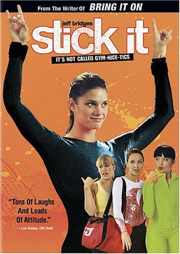 Stick it. Love this movie :)
