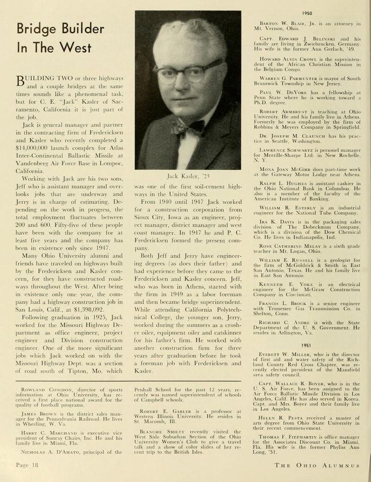 "The Ohio Alumnus, March 1960 ""Bridge Builder In The West. Building two or three highways and a couple bridges at the same times sounds like a phenomenal task, but for C.E. 'Jack' Kasler of Sacramento, California it is just part of the job. Jack is general manager and partner in the contracting firm of Fredericksen and Kasler who recently completed a $14,000,000 launch complex for Atlas Intercontinental Ballistic Missile at Vandenberg Air Force Base..."" :: Ohio University Archives"