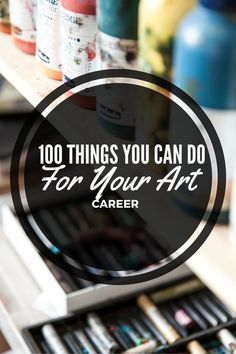 100 things to do to aid your art career