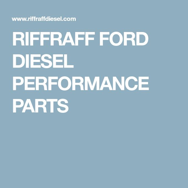 RIFFRAFF FORD DIESEL PERFORMANCE PARTS