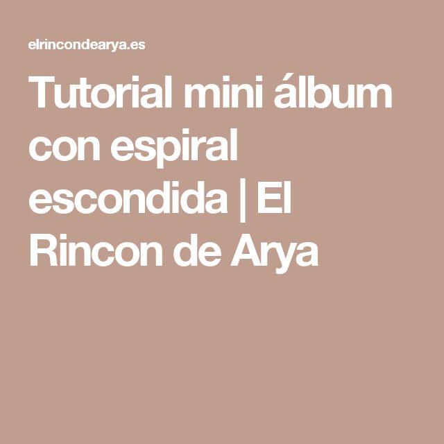 Tutorial mini álbum con espiral escondida   El Rincon de Arya
