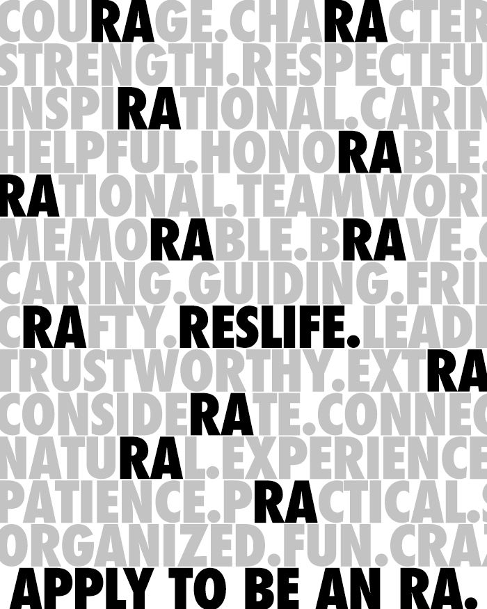 fuckyeahreslife:  Created as a part of our spring RA recruitment campaign