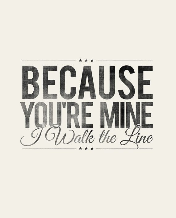 Because Youu0027re Mine, I Walk The Line  Johnny Cash   Rustic