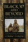 Black '47 and Beyond: The Great Irish Famine in History, Economy, and Memory, by Cormac î'Gr‡da, 1999