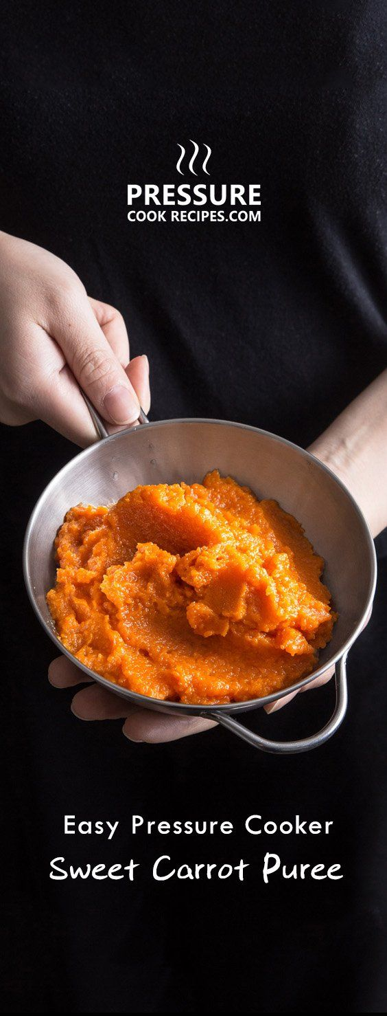 Sweet Pressure Cooker Carrot Puree Recipe - 5 ingredients & 10 mins to make this healthy & delicious carrot side dish! via @pressurecookrec