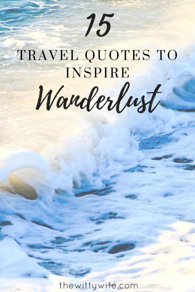 15 Travel Quotes To Inspire Wanderlust