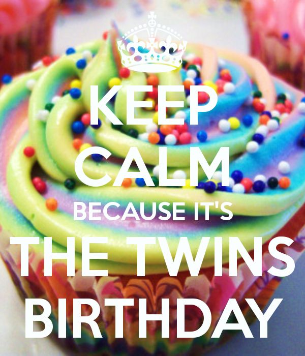 keep calm because its the twins birthday