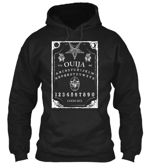 THE OUIJA HOODIE special design, exclusive for TeeSpring.  Ouija is a spirit board,talking board or also known as death alphabet. It's like a game board (usually a wooden board) and some people believe that through this board, they are able to contact with the dead and with the spirits. Get this cool design before it's late! #kirkhammett #metallica #guitar #ouija #paranormal #shamanism #blackmetal #deathmetal #dead #halloween #satan #satanism #exorcism #afterworld #magic #blackmagic…