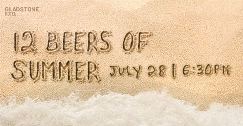 July 28, 2017 - 12 BEERS OF SUMMER: Indoor beach party featuring 12 local breweries