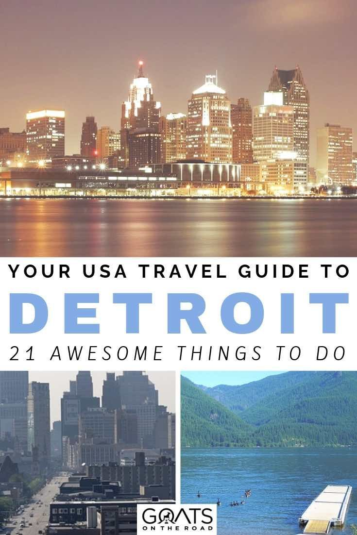 21 Fun Things To Do In Detroit An Insider S Guide Goats On The
