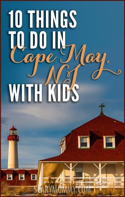 Planning a trip to Cape May, New Jersey? Get great tips and ideas for fun things to do with the kids (from a real mom who KNOWS) in Scary Mommy's travel guide! summer | spring break | family vacation | parenting advice