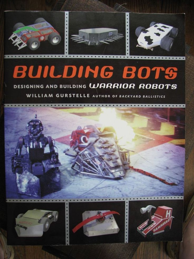 Building Bots Designing+  Building Warrior Robots Gurstelle DIY Back To School