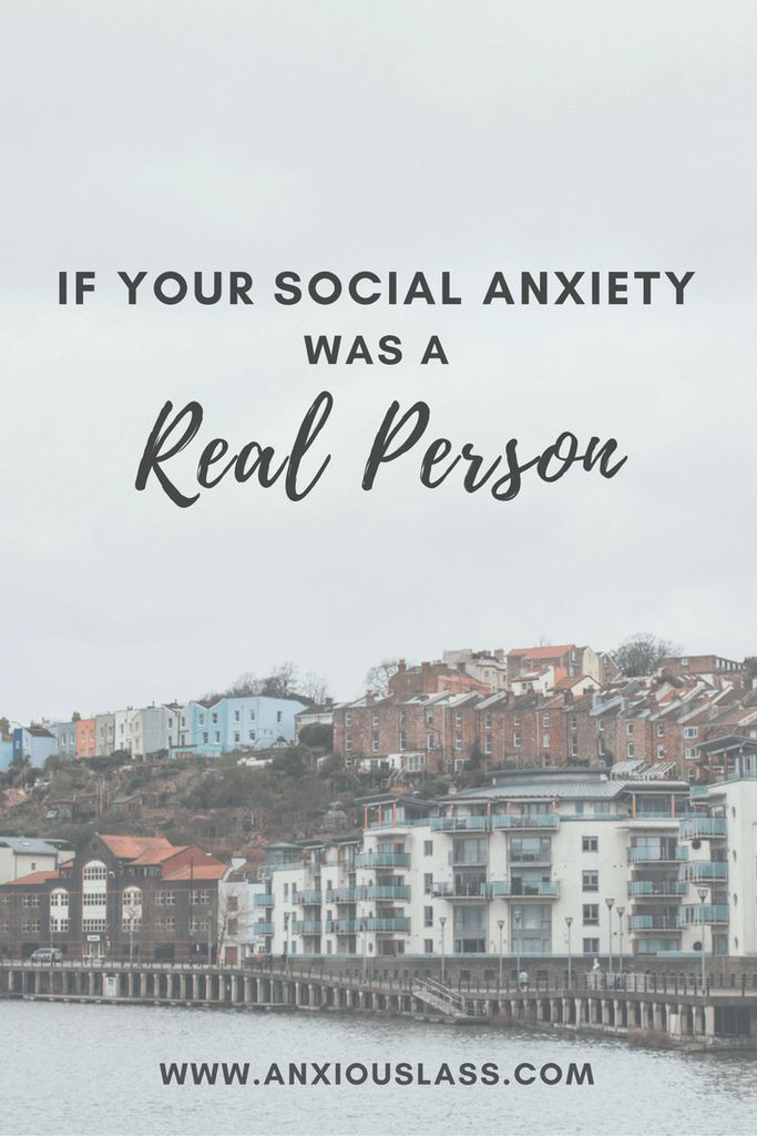 If Your Social Anxiety Was A Real Person  Anxiety, Social Anxiety, Mental Health, Mental illness, Depression, Advice, Tips, Overcome, Help