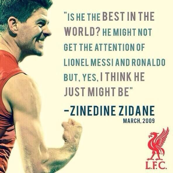 Is he the best in the world? Yes he is ~ Steven Gerrard . Captain Fantastic. Liverpool Football Club. #SG8