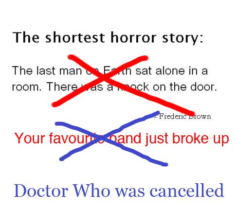 So true!: Doctors Whovian, Moffat Jokes, Doctors Who Jokes, Horror Stories, Doctors Who Roses Nine Funnies, So True, Doctors Who Funnies Jokes, Shortest Horror, Dr. Who Jokes