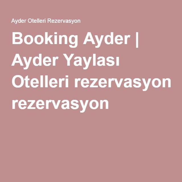 Booking Ayder | Ayder Yaylası Otelleri rezervasyon