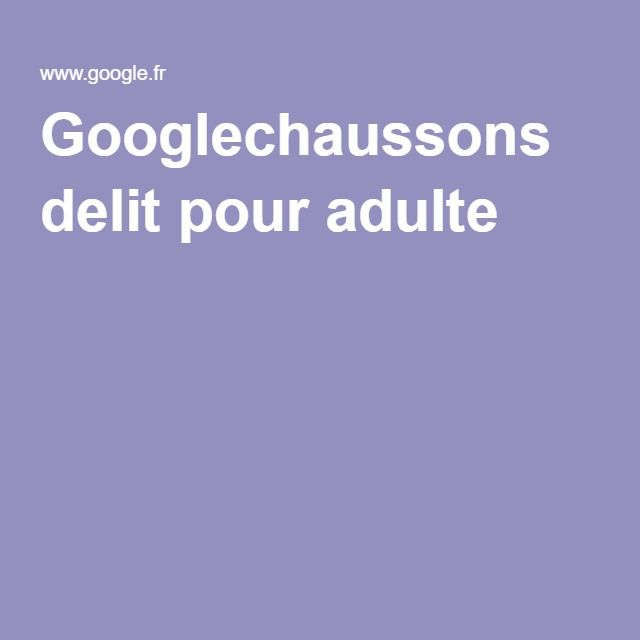 Googlechaussons delit pour adulte