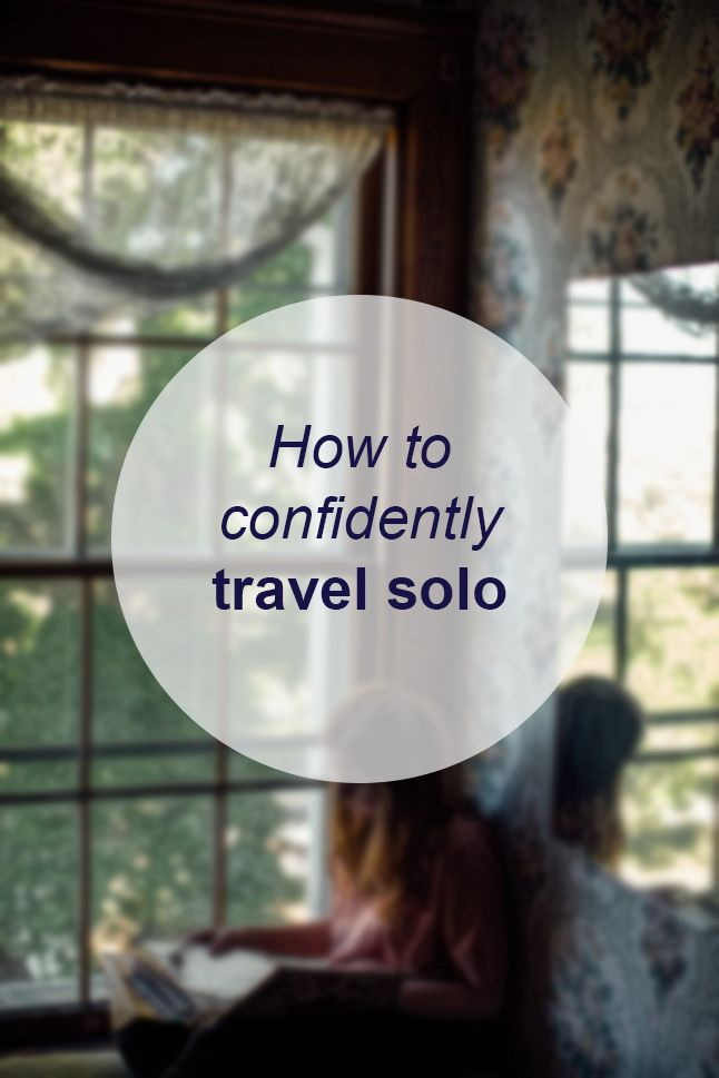 How to confidently travel solo // Miss Sweet Nothings