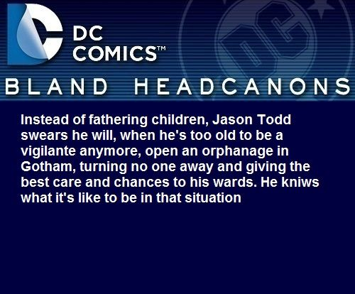""""""" Instead of fathering children, Jason Todd swears he will, when he's too old to…"""