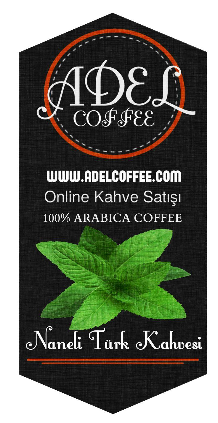 NANELİ TÜRK KAHVESİ http://adelcoffee.com/shop/naneli-turk-kahvesi/