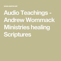 Audio Teachings - Andrew Wommack Ministries healing Scriptures