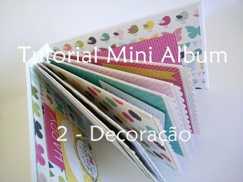 Tutorial | Scrapbook Mini Album - parte 2 (decoracion)