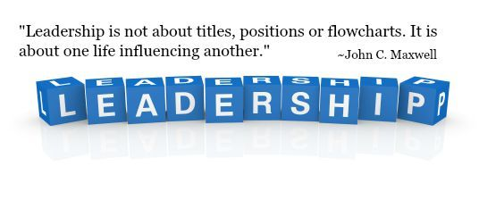 Leadership is not about titles, positions or flowcharts. It is about one life influencing another.