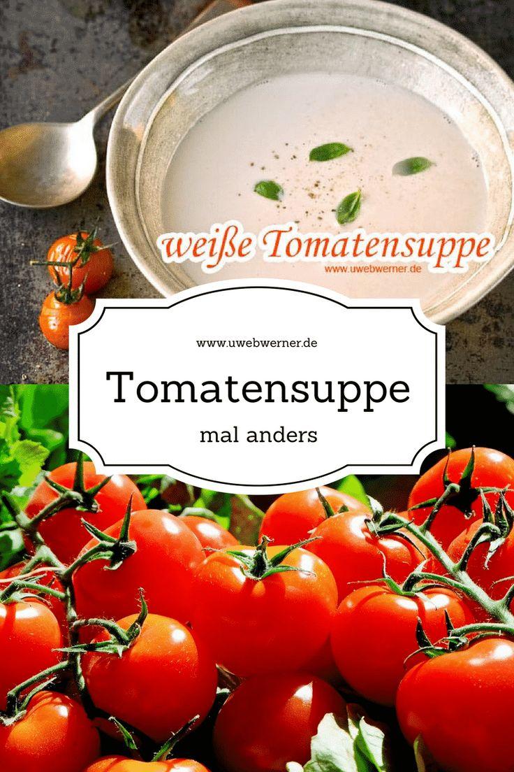 Ein Rezept für weisse Tomatensuppe auf www.uwebwerner.de