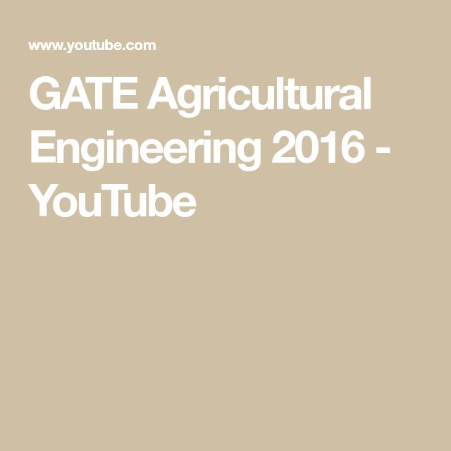 GATE   Agricultural Engineering   2016 - YouTube