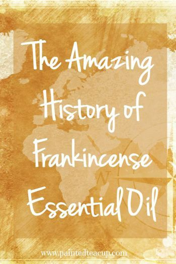 The Amazing History of Frankincense Essential Oil. www.paintedteacup.com