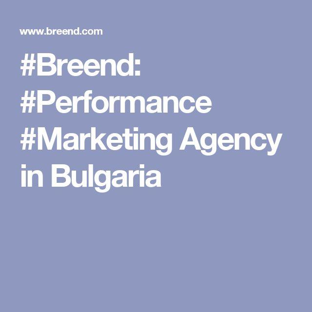 #Breend: #Performance #Marketing Agency in Bulgaria
