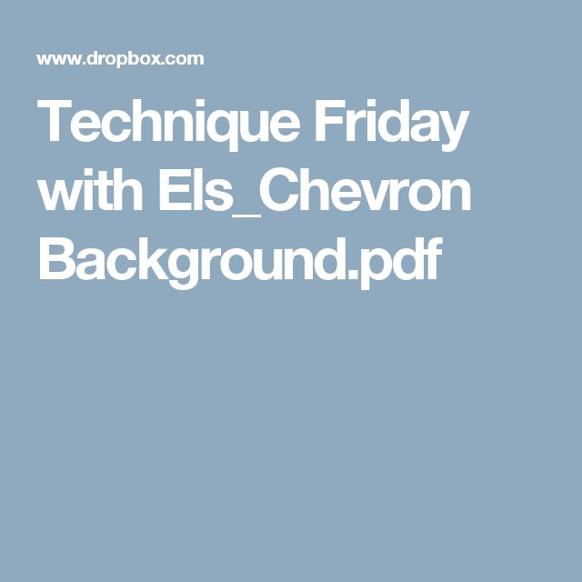 Technique Friday with Els_Chevron Background.pdf