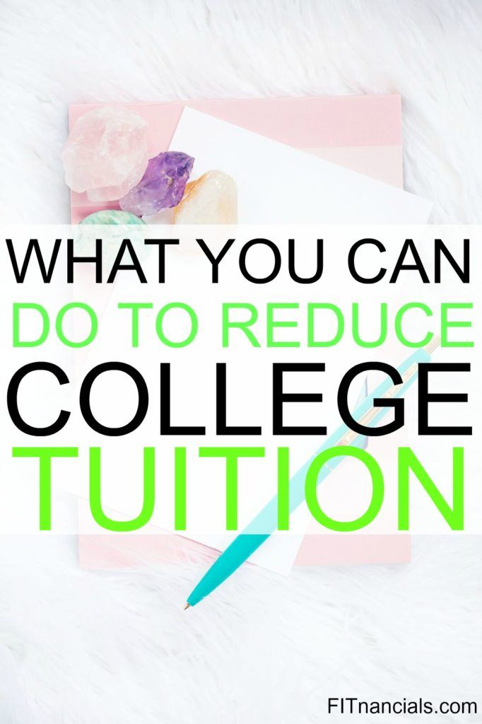 Check out what you can do to reduce college tuition.