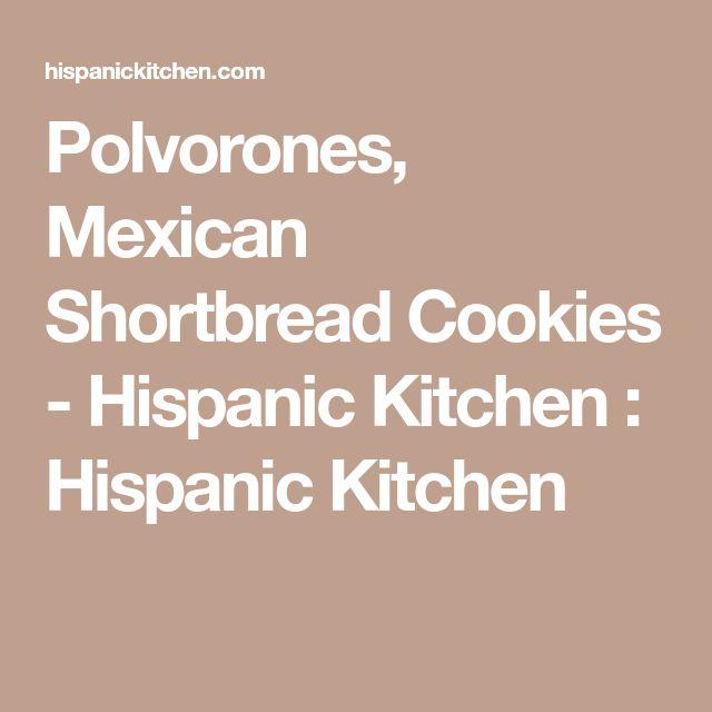 Polvorones, Mexican Shortbread Cookies - Hispanic Kitchen : Hispanic Kitchen