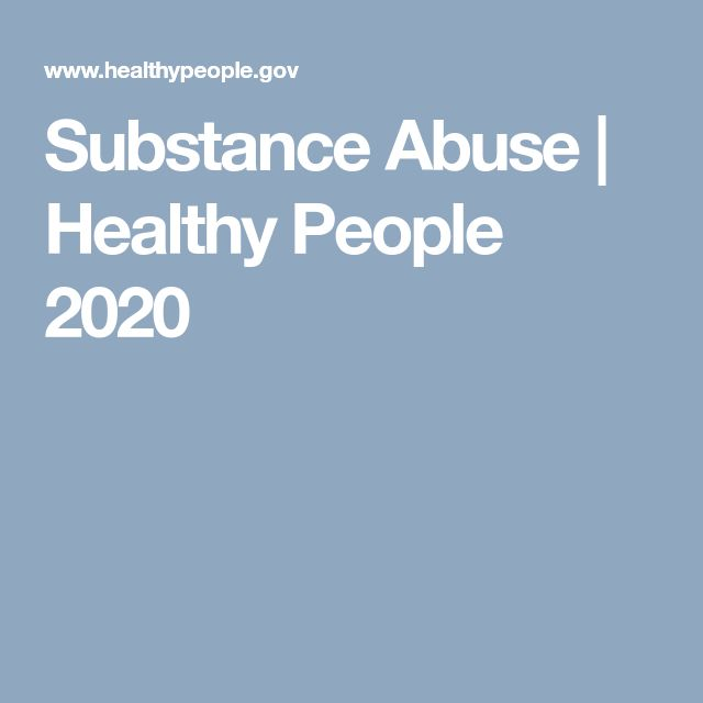 Substance Abuse | Healthy People 2020